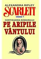 SCARLETT (continuare PE ARIPILE VANTULUI) VOL.1