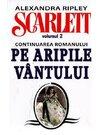 SCARLETT (continuare PE ARIPILE VANTULUI) VOL.2
