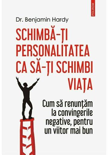 Schimba-ti personalitatea ca sa-ti schimbi viata