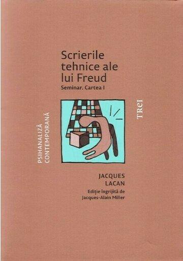 Scrierile tehnice ale lui Freud. Seminar. Cartea I