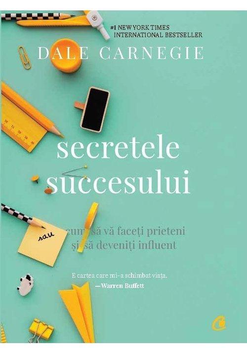 Secretele succesului. Cum sa va faceti prieteni si sa deveniti influent imagine librex.ro 2021