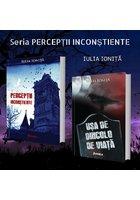 Seria PERCEPTII INCONSTIENTE - Iulia Ionita - Set 2 volume