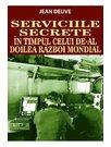 SERVICIILE SECRETE IN TIMPUL CELUI DE-AL DOILEA RAZBOI MONDIAL