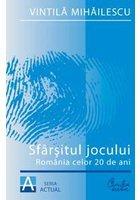 SFARSITUL JOCULUI. ROMANIA CELOR 20 DE ANI