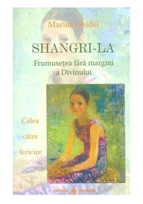 Shangri-La. Frumusetea fara margini a divinului imagine librex.ro 2021