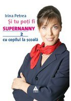 Si tu poti fi Supernanny 2. Cu copilul la scoala. Editia 2012