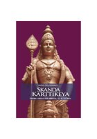 Skanda Karttikeya. Legenda marelui erou spiritual, fiu al lui Shiva.