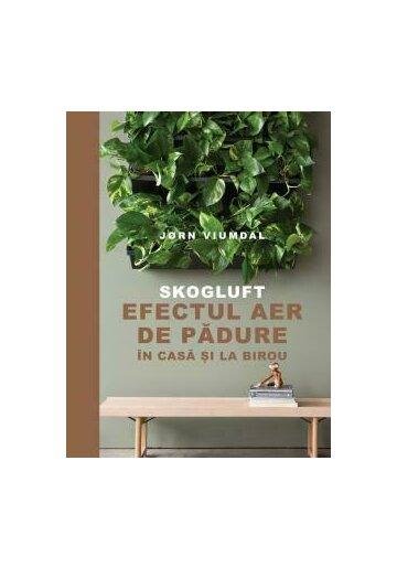 Skogluft - Efectul Aer de padure in casa si la birou