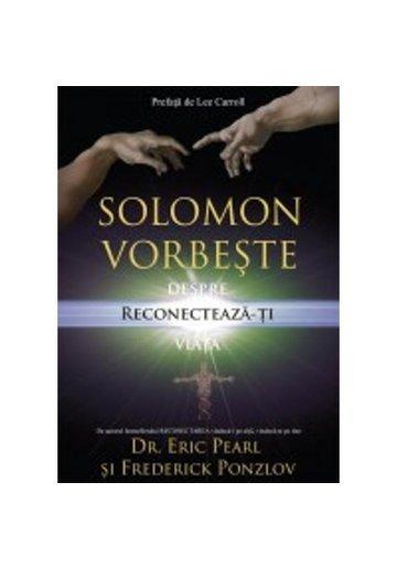 Solomon vorbeste despre: Reconecteaza-ti viata