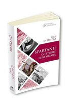 Spartanii. O istorie legendara