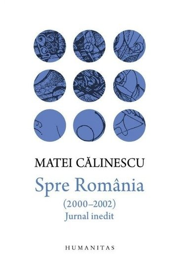 Spre Romania (2000-2002). Jurnal inedit