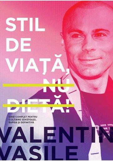 STIL DE VIATA, NU DIETA! de Valentin Vasile - Librex