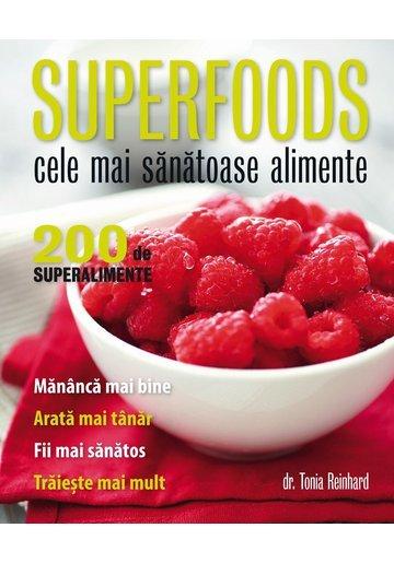 Superfoods - Cele mai sănătoase alimente