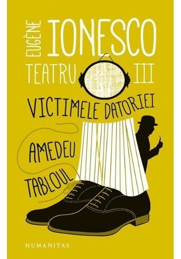 Teatru III: Victimele datoriei. Amedeu