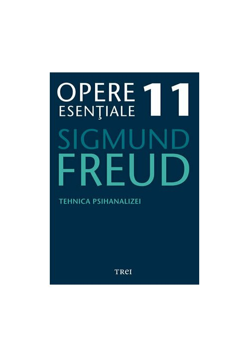 Tehnica psihanalizei - Opere Esenţiale, vol. 11