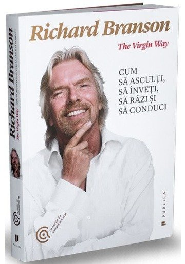 The Virgin Way. Cum sa asculti, sa inveti, sa razi si sa conduci