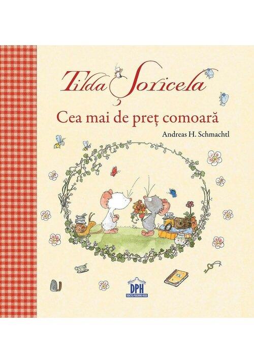 Tilda Soricela - Cea mai de pret comoara imagine librex.ro 2021