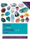 Totul despre cristale Vol. 1