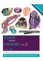 Totul despre cristale Vol. 2