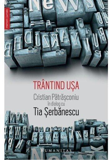 Trantind usa. Cristian Patrasconiu in dialog cu Tia Serbanescu
