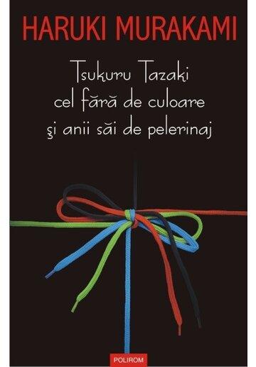 Tsukuru Tazaki cel fara de culoare si anii sai de pelerinaj