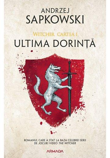 Ultima Dorinta. Seria Witcher, Cartea I