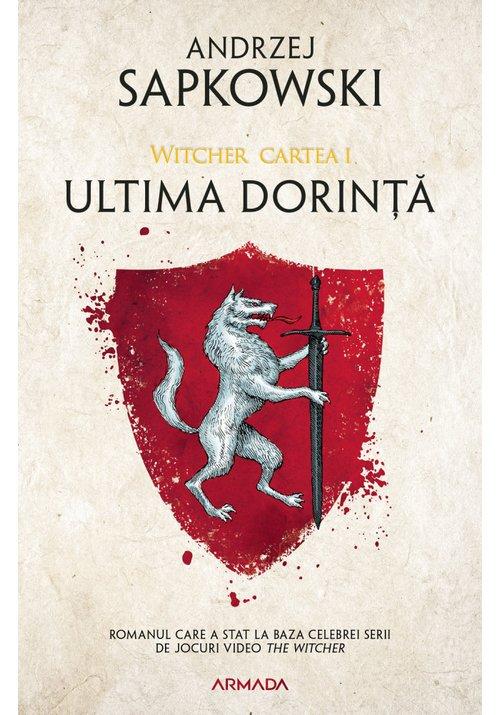 Ultima Dorinta. Seria Witcher, Cartea I imagine librex.ro 2021