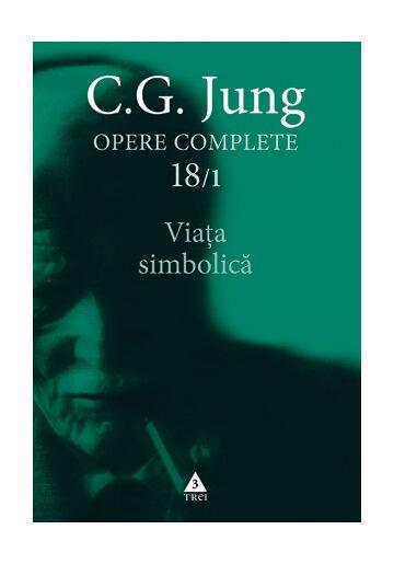 Viata simbolica - Opere Complete, volumul 18/1
