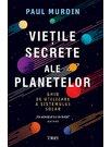 Vietile secrete ale planetelor