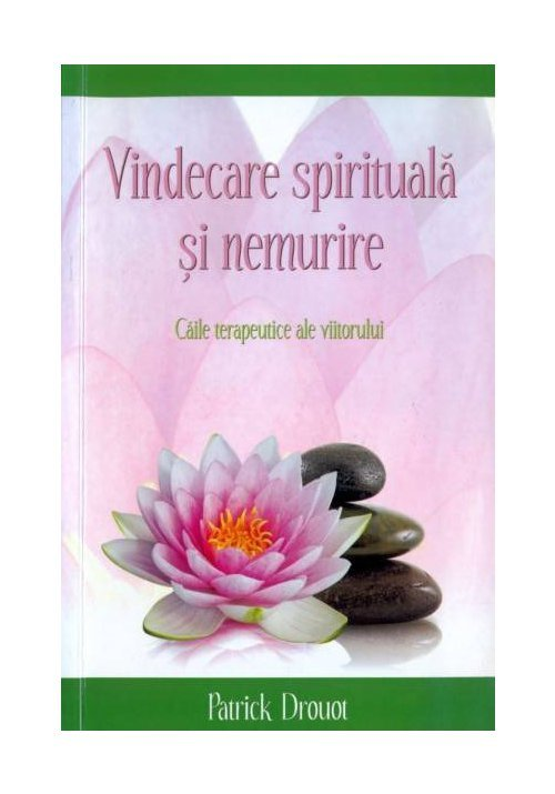 Vindecare spirituala si nemurire