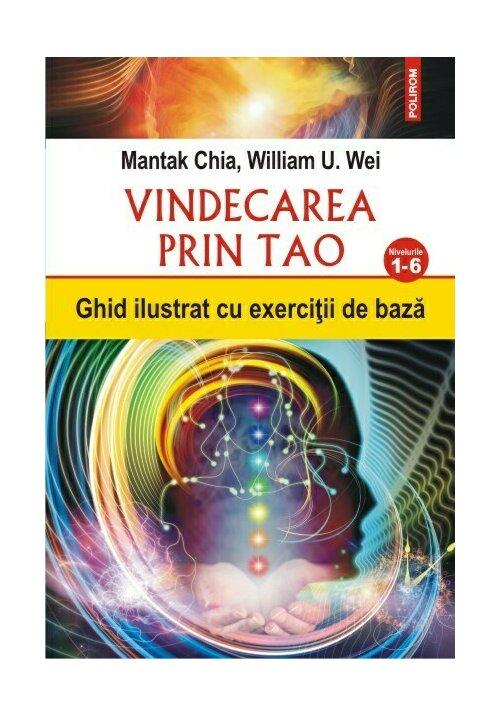 Vindecarea prin Tao. Ghid ilustrat cu exercitii de baza. Nivelurile 1-6 imagine