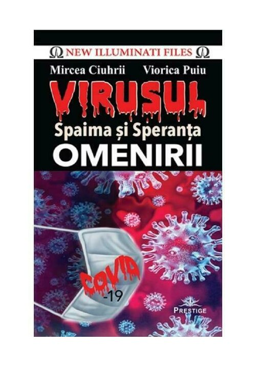 Virusul, spaima si speranta omenirii
