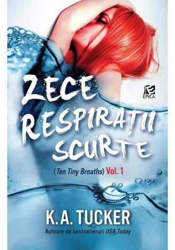 Zece respiratii scurte. Vol. 1