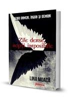 Zile dense, Nopti imposibile. Seria Oameni, îngeri și demoni, Vol. 2