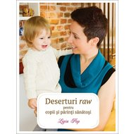 Deserturi raw pentru parinti si copii sanatosi, ED.III