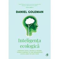 Inteligenta ecologica - cunoaste costul ascuns al fiecarui produs cumparat si cum influenteaza acesta lumea in care traim